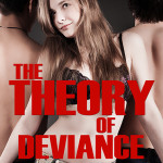 The Theory of Deviance is here!